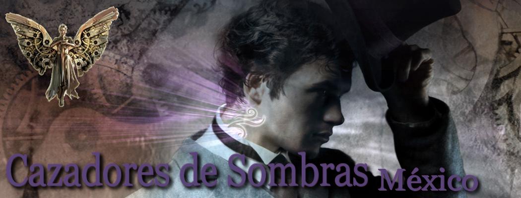 Cazadores de Sombras México