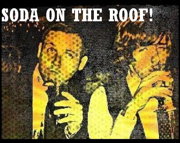 Soda On The Roof!