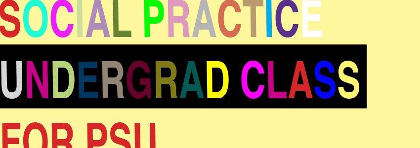 PSU Undergrad Social Practice Class