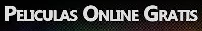 Ver películas gratis por internet - PeliculasOK