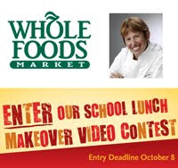 Whole Foods Healthy School Lunch Video Contest.
