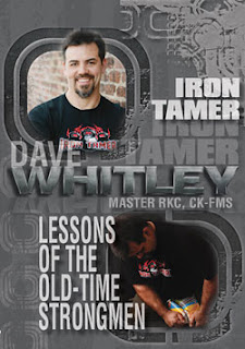 My Review of David Whitley's (The Iron Tamer) DVD 'Lessons Of The Old-Time Strongmen