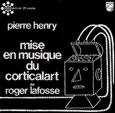 Cover Album of PIERRE HENRY - MISE EN MUSIQUE DU CORTICALART DE ROGER LAFOSSE (1971)