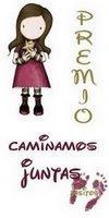 """Premio """"CAMINAMOS JUNTAS"""" concededido a este BLOG:"""