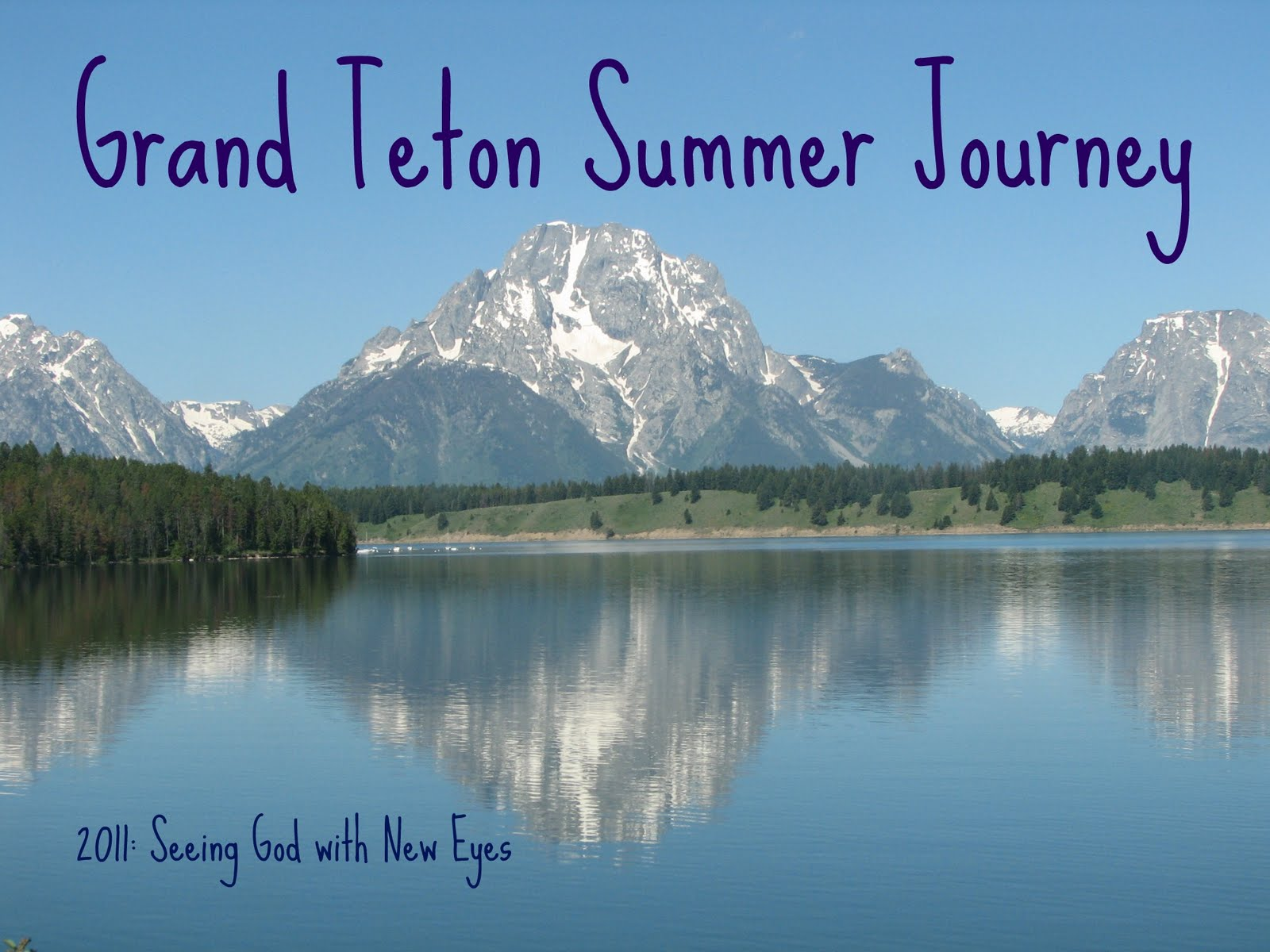 Grand Teton Summer Journey