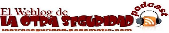 EL WEBLOG DE LA OTRA SEGURIDAD