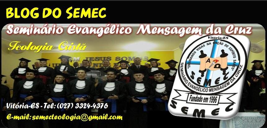 Blog do SEMEC - Seminário Evangélico Mensagem da Cruz