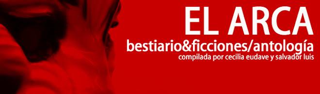 el arca / bestiario & ficciones / antología