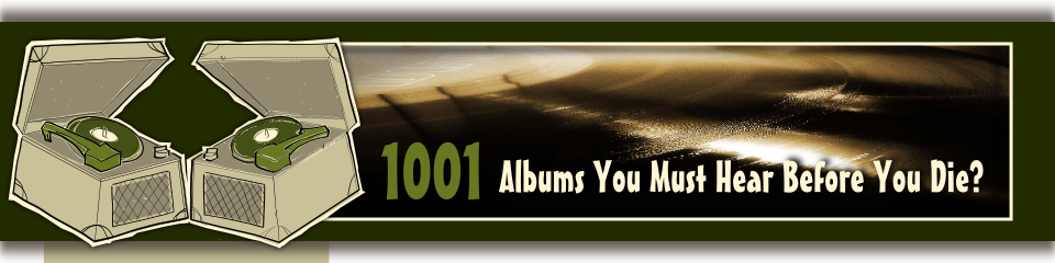 1001 Albums You Must Hear?