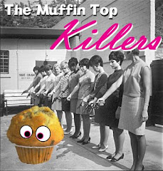 Join my group: The Muffin Top Killers