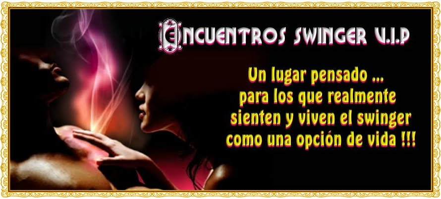 Encuentros Swinger V.i.p