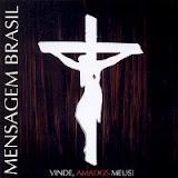 CD MENSAGEM BRASIL VINDE AMADOS MEUS