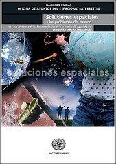 Dossier: Soluciones espaciales a los problemas del mundo
