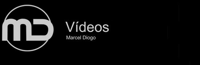 Marcel Diogo - Vídeos