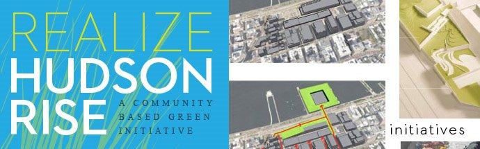 Realize Hudson Rise — Initiatives