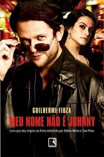 Julho de 2008: Guilherme Fioza, Meu Nome Não É Johnny, Record