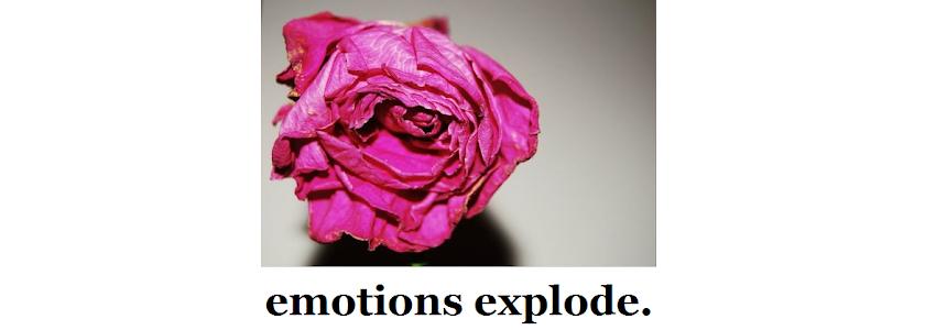 emotions explode