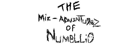 The Miz-Adventurez of Numellio