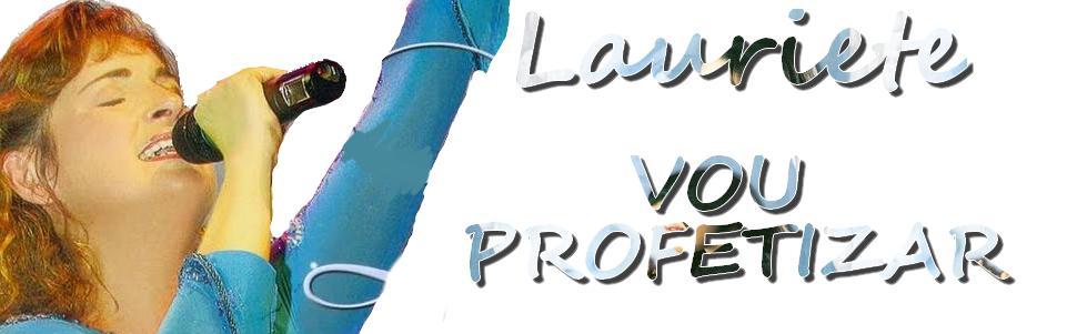 Lauriete - Vou profetizar