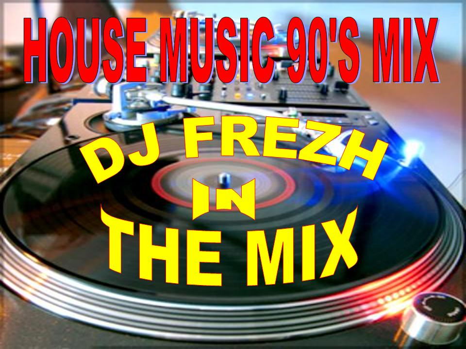 Welcome to 80 39 s 90 39 s house music 90 39 s mix dj frezh for 80s house music