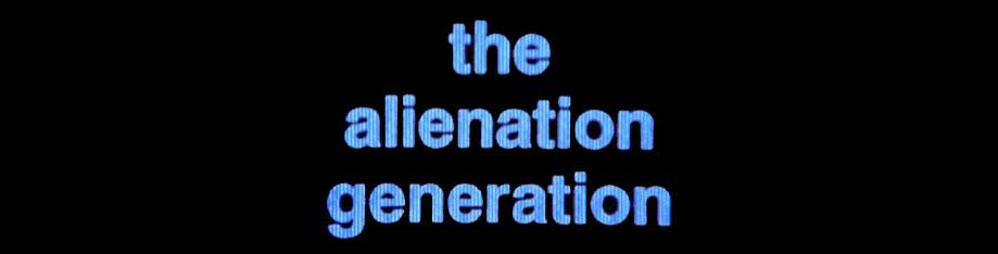 Alienation Generation