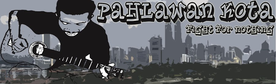 pahlawankota.'fight for nothing'