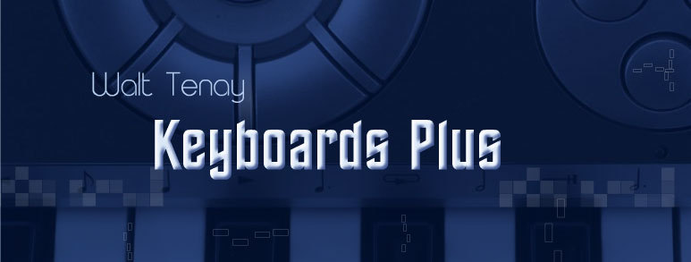 Walt Tenay Keyboards Plus