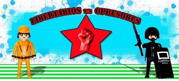 LIBERTARIOS VS. OPRESORES