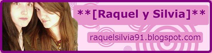 **[Raquel y Silvia]**