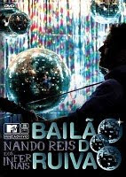 Nando Reis - Bail�o do Ruiv�o MTV Ao Vivo