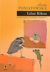 LILUS KIKUS Y LA ARTISTA PLASTICA LEONORA CARRINGTON