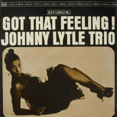 Johnny Lytle Trio Got That Feeling