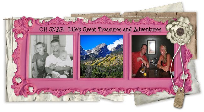 OH SNAP!  Life's Great Treasures and Adventures