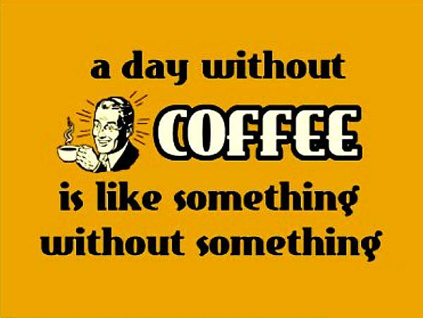 a day with out coffee