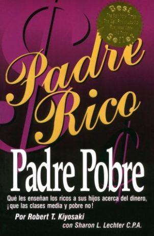Padre Rico Padre Pobre by Robert Kiyosaky