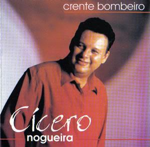 C�cero Nogueira - Crente Bombeiro