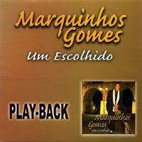 Marquinhos Gomes   Um Escolhido (2003) Play Back | músicas