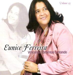 Eunice Ferreira – Vencendo Tormentas Cantando (2009)   músicas