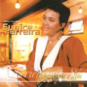 Eunice Ferreira – Experiência A Sós (200?) | músicas
