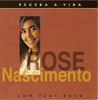 Rose Nascimento - Receba A Vida (1994)