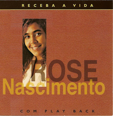 Rose Nascimento - Receba a Vida 1994