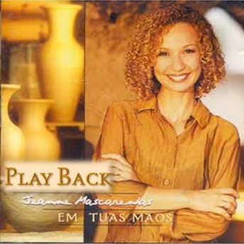 Jeanne Mascarenhas – Em Tuas Mãos (Playback) 2003