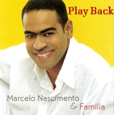 Marcelo Nascimento - Marcelo Nascimento e Familia (Playback)