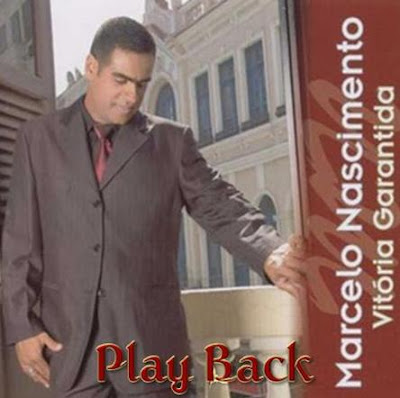 Marcelo Nascimento - Vitória Garantida (2006) Play Back