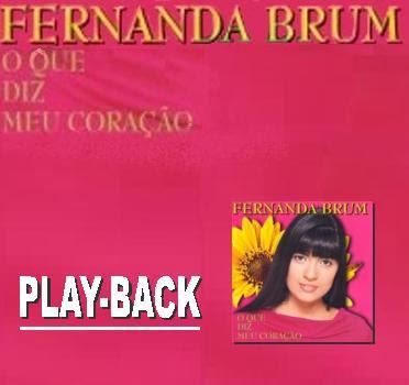 Fernanda Brum - O Que Diz Meu Cora��o - Playback