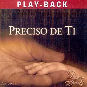Diante Do Trono 4   Preciso de Ti (2001) Play Back | músicas
