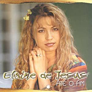 Elaine De Jesus - Até O Fim (2002)