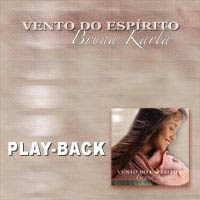 Bruna Karla   Vendo Do Espirito (2005) Play Back | músicas