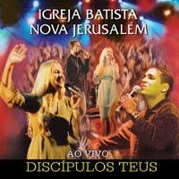 Igreja Batista Nova Jerusalém - Discípulos Teus 2004