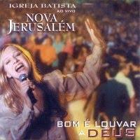 Igreja Batista Nova Jerusalém - Bom é Louvar a Deus 2001